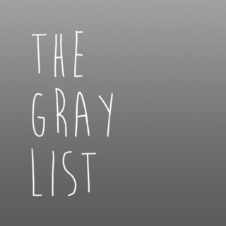 The Gray List