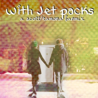 With Jet Packs