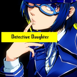 Detective Daughter [A Naoto Shirogane FST]