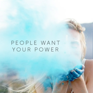 people want your power