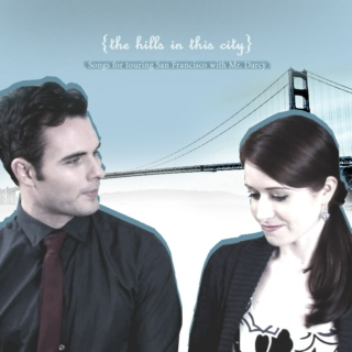 the hills in this city: Songs for Touring San Francisco with Mr. Darcy