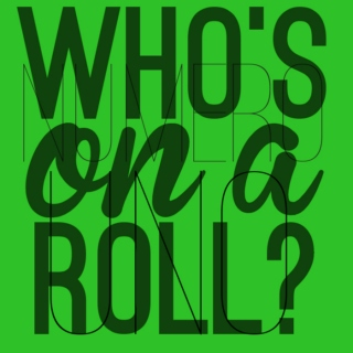 Who's On A Roll? #1