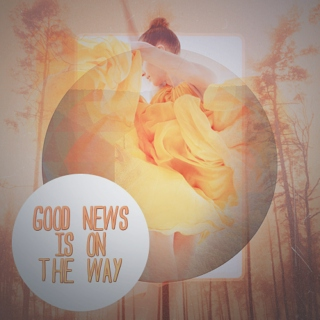good news is on the way