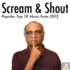 Scream & Shout - Popular Music From 2012