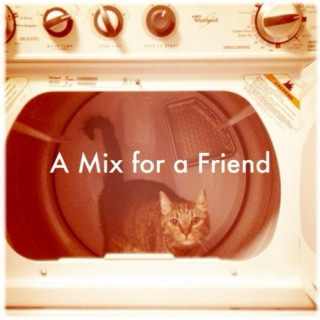 A Mix for a Friend