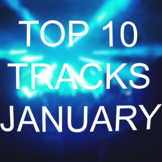 Top 10 Tracks Of January 2013.