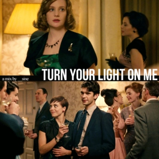 turn your light on me