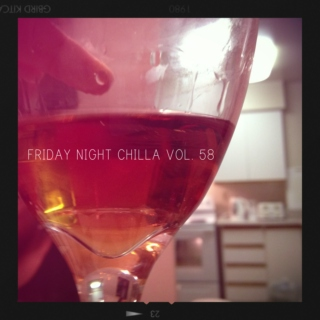 Friday Night Chilla Vol.58