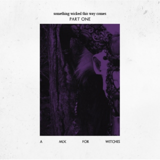 Something Wicked This Way Comes - Part One