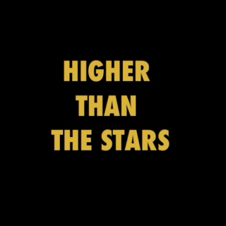 Higher Than The Stars