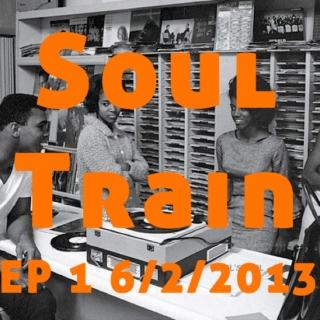 The Soul Train Radio Show EP 1