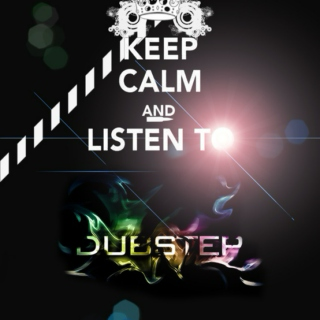 Keep Calm And Listen To Dubstep ♥