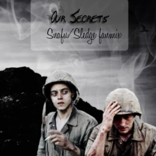 Our Secrets {Snafu/Sledge}
