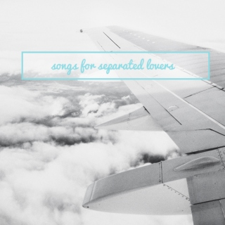 Songs For Separated Lovers