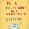 Mis fruit loops.