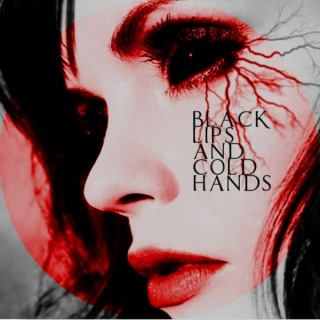BLACK LIPS AND COLD HANDS