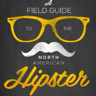 How to be a Hipster.