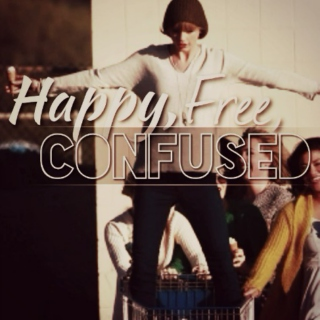 Happy, Free, Confused