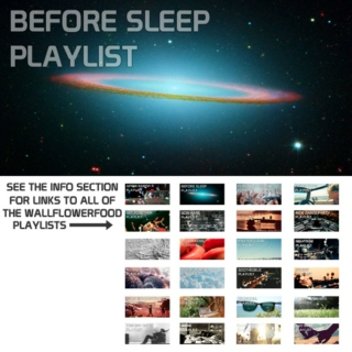 Before Sleep Playlist - A Dreamwave, Glo-Fi, and Chillwave Playlist