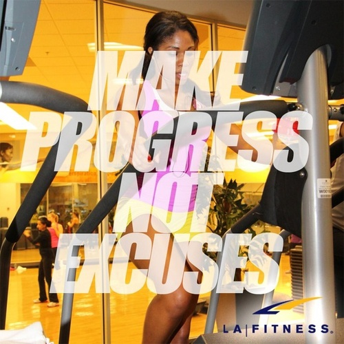 MAKE PROGRESS, NOT EXCUSES