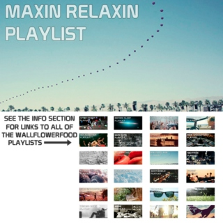 Maxin Relaxin Playlist - An Indie Dance, Synth Pop, and Daytime Disco Playlist
