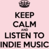 Keep Calm and listen to this Indie Music Playlist
