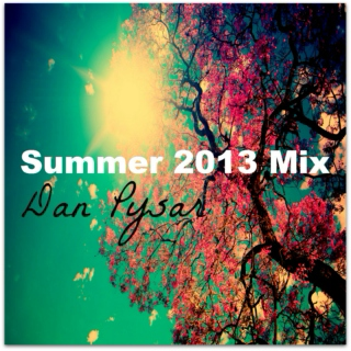 Summer 2013 Electro Mix (Dan Pysar)