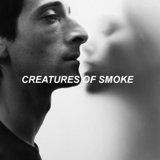 creatures of smoke