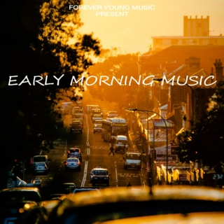 ForeverYoungMusic Present: Early Morning Music