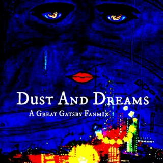 Dust And Dreams - a mix for The Great Gatsby