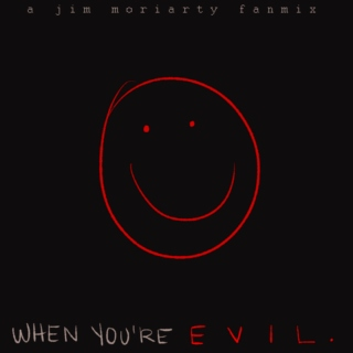 When You're Evil: a Jim Moriarty fanmix