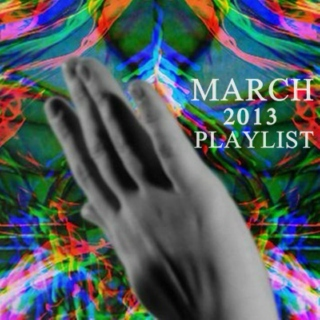 March 2013 Playlist