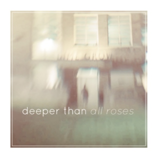 deeper than all roses