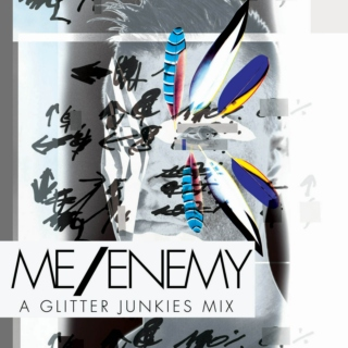 Me/Enemy - A Glitterjunkies.ca Mix