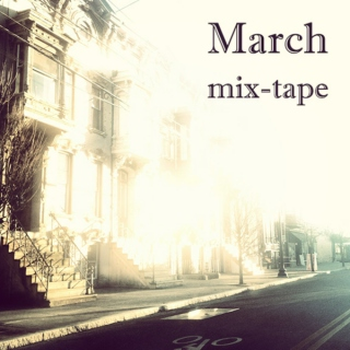 march mixtape.