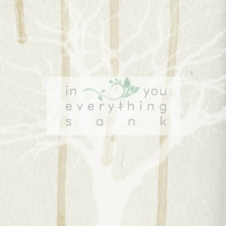 in you everything sank