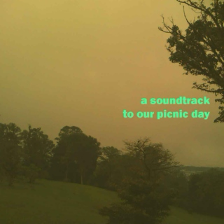a soundtrack to our picnic day