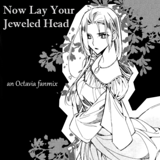 Now Lay Your Jeweled Head