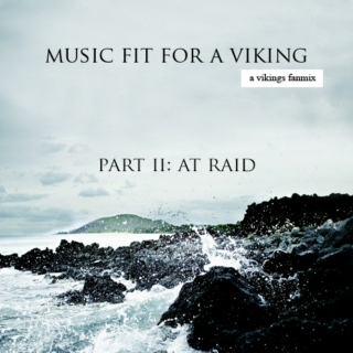music fit for a viking: at raid