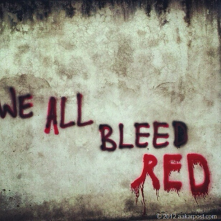 We All Bleed Red