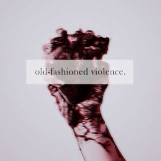 old-fashioned violence.