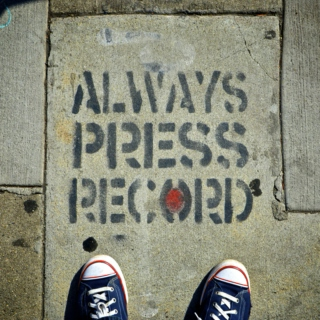 Always Press Record