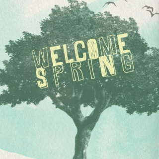 welcome spring.