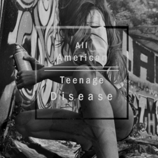 All American Teenage Disease