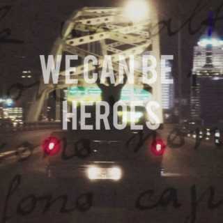 We can be heroes, just for one day...