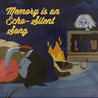 Memory is an Echo-Silent Song