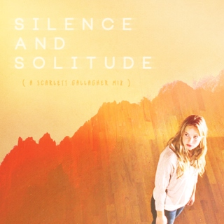 silence and solitude (a scarlett gallagher mix)