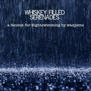 Whiskey Filled Serenades