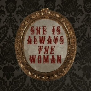 She Is Always The Woman [an Irene Adler fanmix]