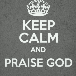 Persevere and Praise God